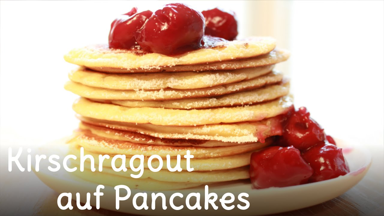 REZEPT - Kirschragout auf Pancakes